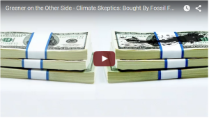 Climate Skeptics: Bought By Fossil Fuel Companies?