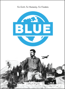 BLUE: For Earth, For Humanity, For Freedom