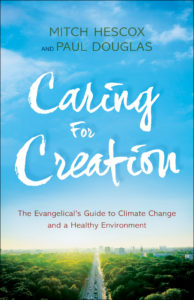 Climate Change, Caring for Creation, and Evangelicals